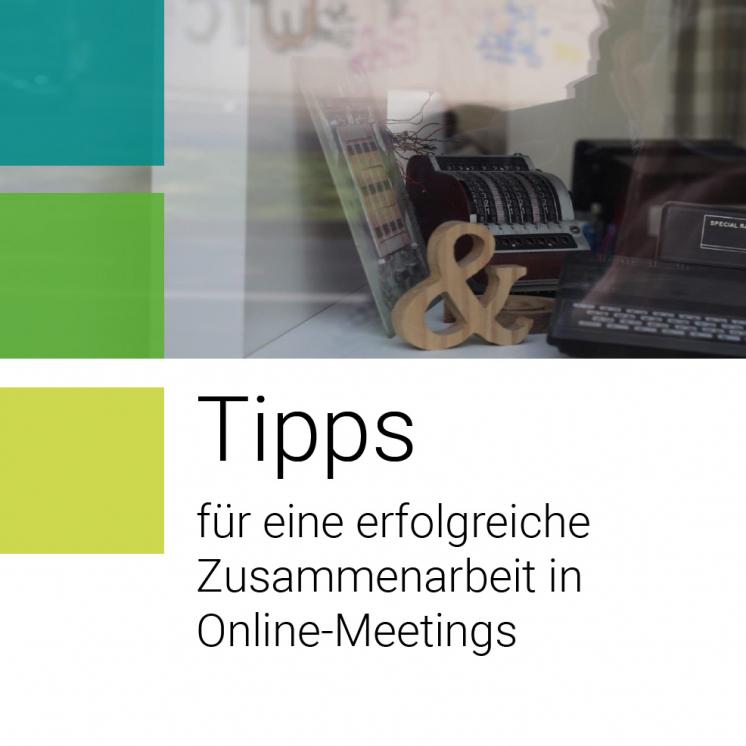 Tipps für eine erfolgreiche Zusammenarbeit in Online-Meetings und Online-Workshops